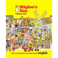 Migloo's Day by Bee, William, 9780763673741