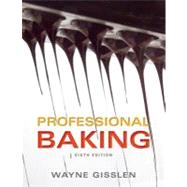 Professional Baking, 6th Edition, College Version by Gisslen, Wayne, 9781118083741