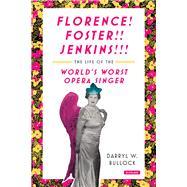 Florence Foster Jenkins by Bullock, Darryl W., 9781468313741
