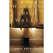 Within These Walls by Ahlborn, Ania, 9781476783741