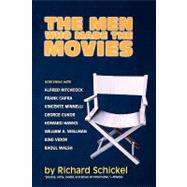 The Men Who Made the Movies: Interviews With Frank Capra, George Cukor, Howard Hawks, Alfred Hitchcock, Vincente Minnelli, King Vidor, Raoul Walsh, and William