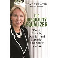 The Inequality Equalizer by Abernathy, Jena; Christiansen, Kelli (CON), 9781634253741