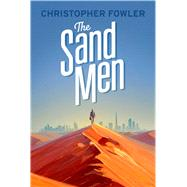 The Sand Men by Fowler, Christopher, 9781781083741