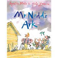 Mr Nodd's Ark by Yeoman, John; Blake, Quentin, 9781783443741