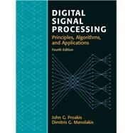 Digital Signal Processing by Proakis, John G.; Manolakis, Dimitris K, 9780131873742