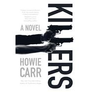 Killers A Novel by Carr, Howie, 9780765333742