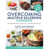 Overcoming Multiple Sclerosis Cookbook by Adelsberger, Ingrid; Mcnulty, Jack; Jelinek, George, 9781760113742
