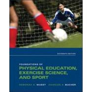 Foundations of Physical Education, Exercise Science, and Sport by Wuest, Deborah; Bucher, Charles, 9780073523743