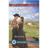 A Rancher of Convenience by Scott, Regina, 9780373283743
