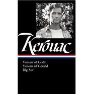 Jack Kerouac: Visions of Cody / Visions of Gerard / Big Sur by Kerouac, Jack; Tietchen, Todd, 9781598533743