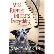 Miss Ruffles Inherits Everything A Mystery by Martin, Nancy, 9780312573744