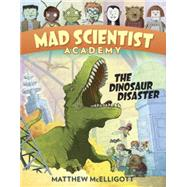 The Dinosaur Disaster by McElligott, Matthew, 9780553523744