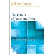 The Letters of James and Peter by Barclay, William; Mcgrath, Allister, 9780664263744