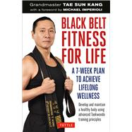 Black Belt Fitness for Life by Kang, Tae Sun; Imperioli, Michael, 9780804843744