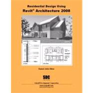 Residential Design Using Revit Architecture 2008 by Stine, Daniel John, 9781585033744