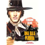 Una bala perdida by Lalana, Fernando, 9788483433744