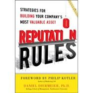 Reputation Rules: Strategies for Building Your Company's Most valuable Asset by Diermeier, Daniel, 9780071763745