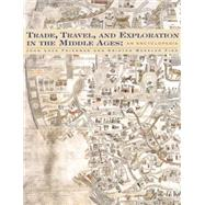 Trade, Travel, and Exploration in the Middle Ages: An Encyclopedia by Block Friedman,John, 9780415763745
