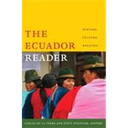 The Ecuador Reader: History, Culture, Politics by De La Torre, 9780822343745