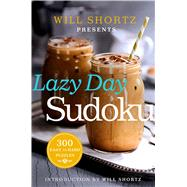 Will Shortz Presents Lazy Day Sudoku 300 Easy to Hard Puzzles by Shortz, Will, 9781250093745