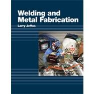 Welding And Metal Fabrication by Jeffus, Larry, 9781418013745