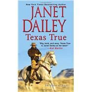 Texas True by Dailey, Janet, 9781420133745