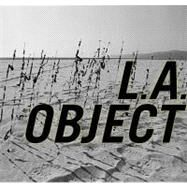L.A. Object & David Hammons Body Prints by Rogers, Connie; Charlwood, Lindsay; Talamon, Bruce W.; Drinkwater, Harry; Cannon, Steve (CON), 9781427613745