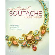 Sensational Soutache Jewelry Making by Papp, Csilla, 9781440243745