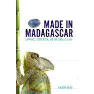Made in Madagascar : Sapphires, Ecotourism, and the Global Bazaar by , 9781442603745