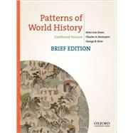 Patterns of World History, Brief Edition Combined Volume by von Sivers, Peter; Desnoyers, Charles A.; Stow, George B., 9780199943746