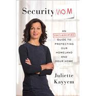 Security Mom by Kayyem, Juliette, 9781476733746