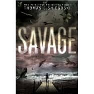 Savage by Sniegoski, Thomas E., 9781481443746