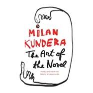 The Art of the Novel by Kundera, Milan, 9780060093747