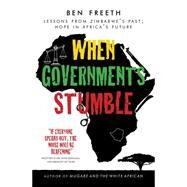 When Governments Stumble by Freeth, Ben, 9780857213747