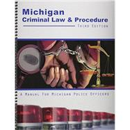 Michigan Criminal Law & Procedure by Michigan State Police, 9781465213747