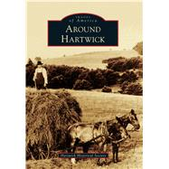 Around Hartwick by Hartwick Historical Society, 9781467123747
