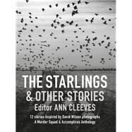 The Starlings and Other Stories by Murder Squad; Cleeves, Ann; Wilson, David, 9781909823747