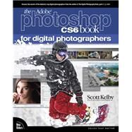 The Adobe Photoshop Cs6 Book for Digital Photographers by Kelby, Scott, 9780321823748