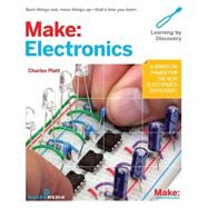 Make: Electronics: Learn by Discovery by Platt, Charles, 9780596153748