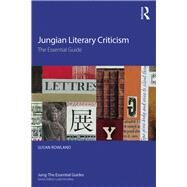 Jungian Literary Criticism: The essential guide by Rowland; Susan, 9781138673748