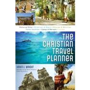 Christian Travelers Guide: The Christian Travel Planner by Unknown, 9781401603748