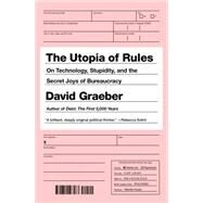 The Utopia of Rules by Graeber, David, 9781612193748