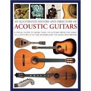 An Illustrated History and Directory of Acoustic Guitars by Westbrook, James, Dr., 9781780193748