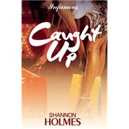 Caught Up by Holmes, Shannon, 9781617753749