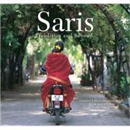 Saris Tradition and Beyond by Chishti, Rta Kapur; Singh, Martand, 9788174363749