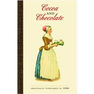 Cocoa and Chocolate by Walter Baker Chocolate Company, 9781429093750