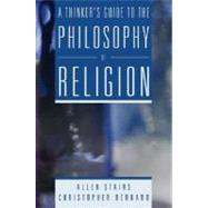 A Thinker's Guide to the Philosophy of Religion by Stairs, Allen; Bernard, Christopher, 9780321243751