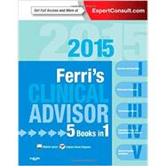 Ferri's Clinical Advisor 2015: 5 Books in 1 by Ferri, Fred F., M.D., 9780323083751