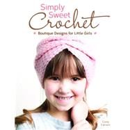 Simply Sweet Crochet by Larsen, Cony, 9781574213751
