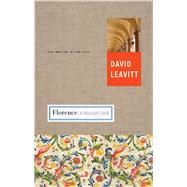 Florence A Delicate Case by Leavitt, David, 9781632863751
